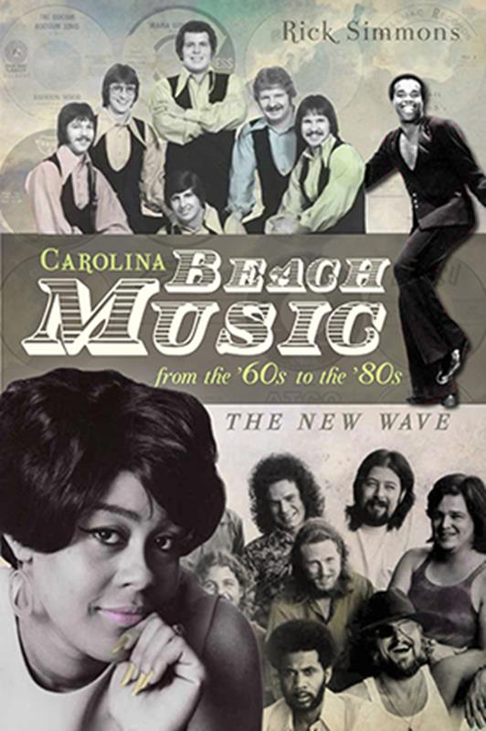 Carolina Beach Music: From the 60s to the 80s,9781609497507
